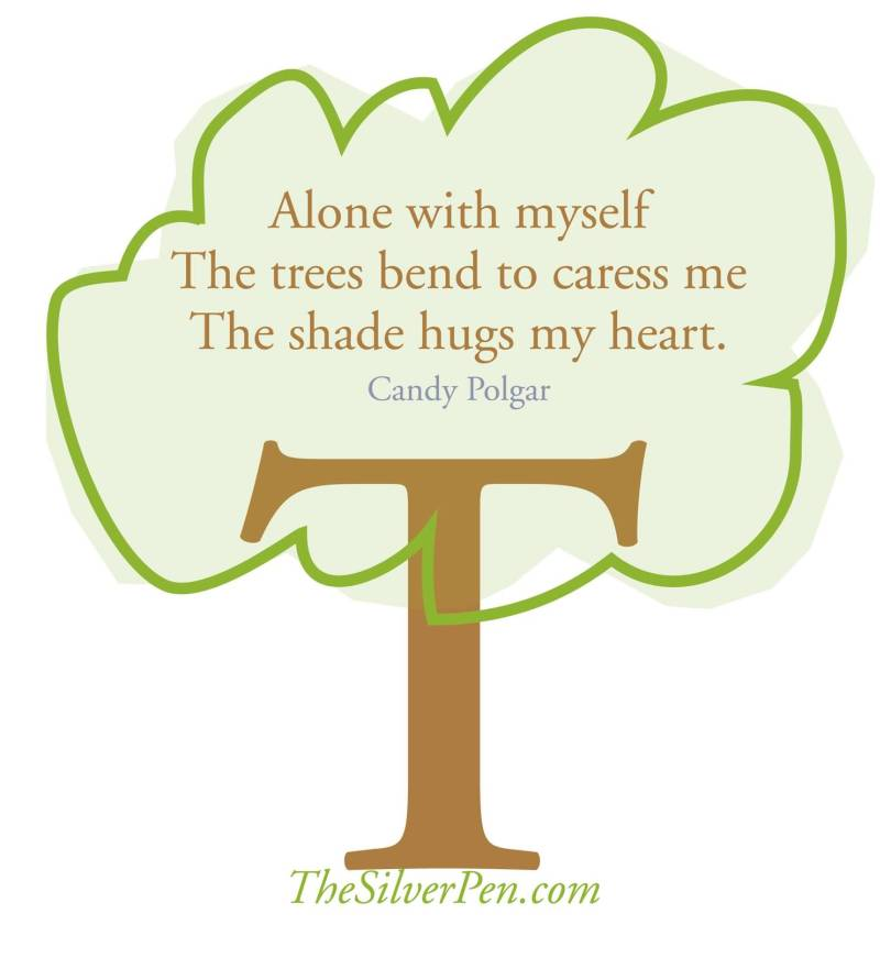 Alone with myself the trees bend to caress me the shade hugs my Candy Polgar
