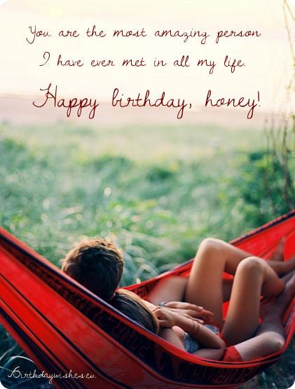 Amazing Person I Have Ever Met Happy Birthday Honey Girlfriend Birthday Wishes