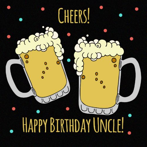 Cheers Happy Birthday Uncle Greeting Picture