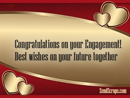 Congratulations On Your Engagement Best Wishes On Your Future Quotes