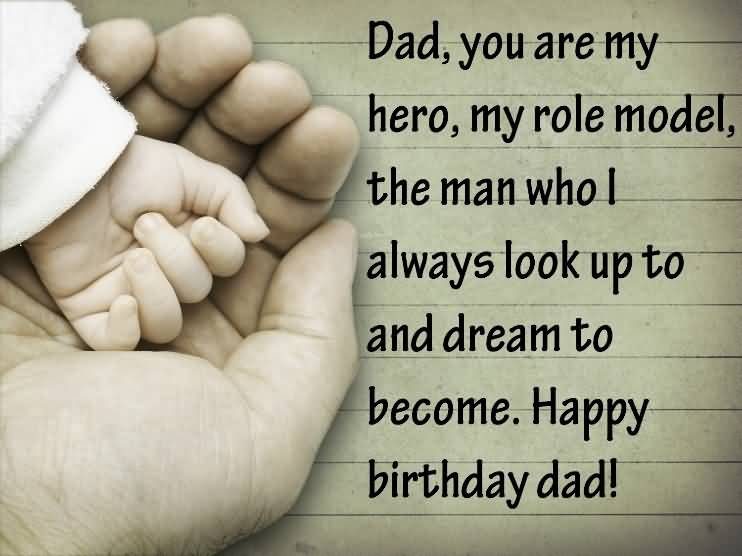 Dad Always Look Up To And Dream To Become Happy Birthday Dad