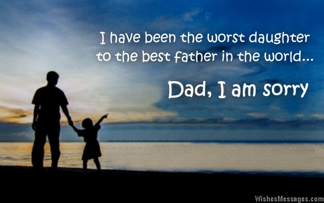Dad I Am Sorry From Daughter Quotes