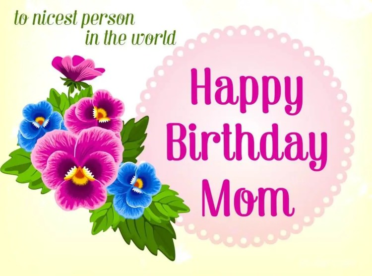 Dear Mom On Your Birthday I'd Like To Say That The Little Things You Did For Me Have Always Make The Difference