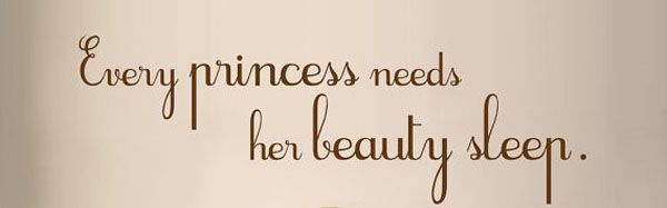 Every Princess needs her beauty sleep