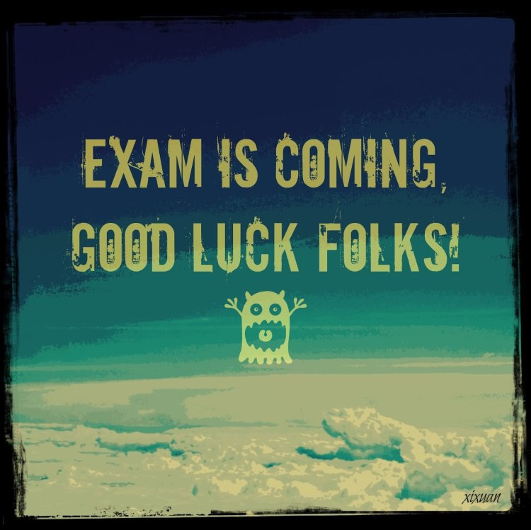 Exam Is Coming Good Luck Folks Image