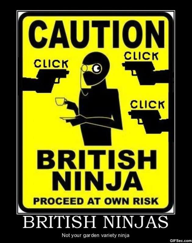 Funny Ninja Memes British Ninjas Not Your Garden Variety Ninja Image