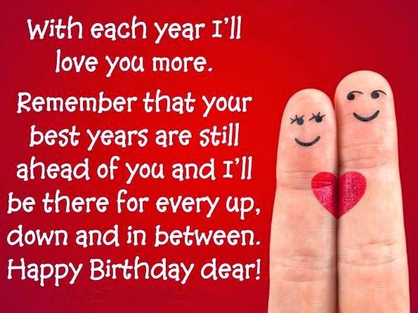 Happy Birthday Dear With Each Year I'll Love You More