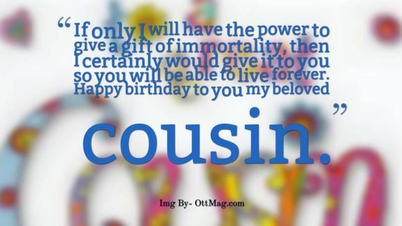 Happy Birthday Quotes For Dear Cousin