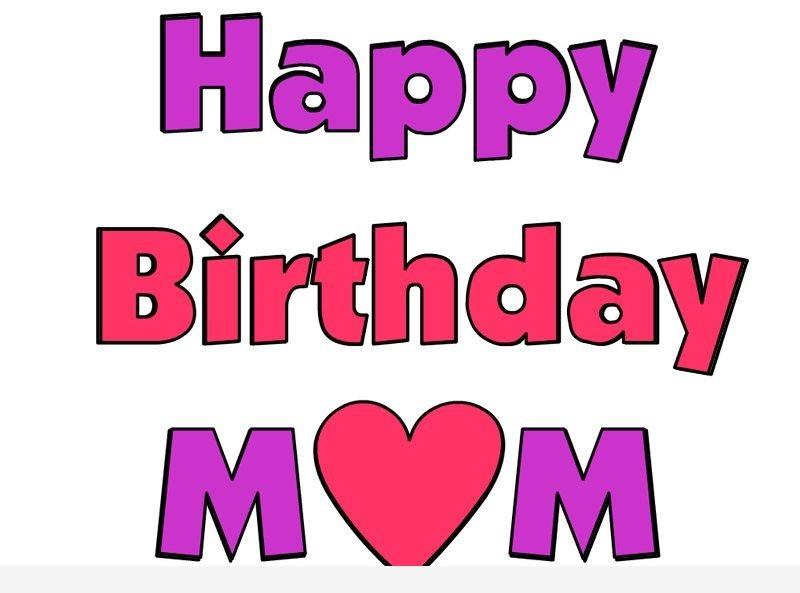 Happy Birthday To A Wonderful Mom