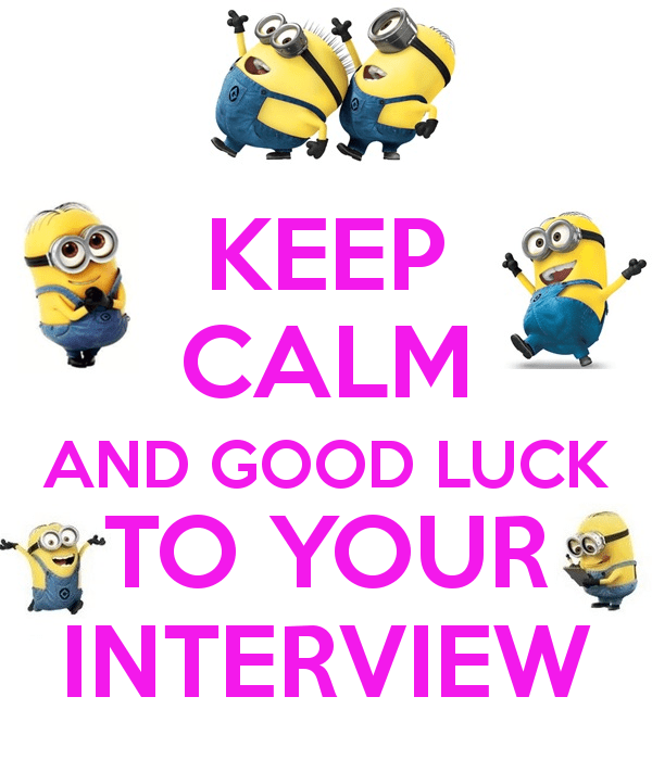 Keep Calm And Good Luck To You Interview Minion Image