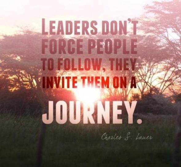 Leaders dont force people to follow they invite them on a Charles S. Lauer
