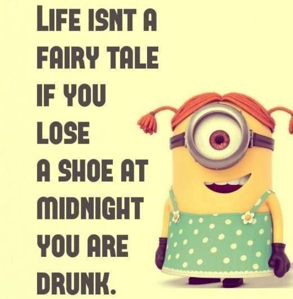 Life Isnt A Faity Tale If You Lose A Shoe At Midnight