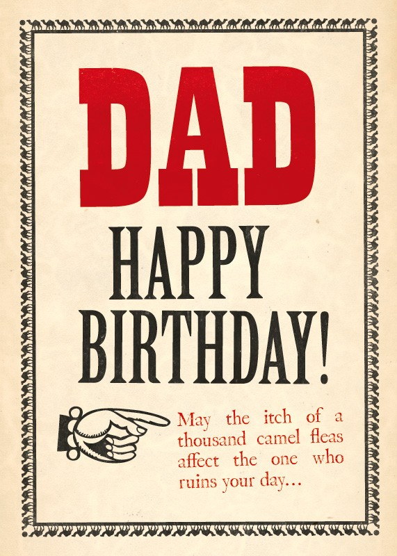 May The Itch Of A Thousand Camel Fleas Affect The One Who Ruins Your Day Dad Happy Birthday