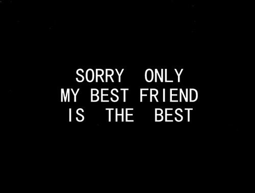 Sorry Only My Best Friend Image