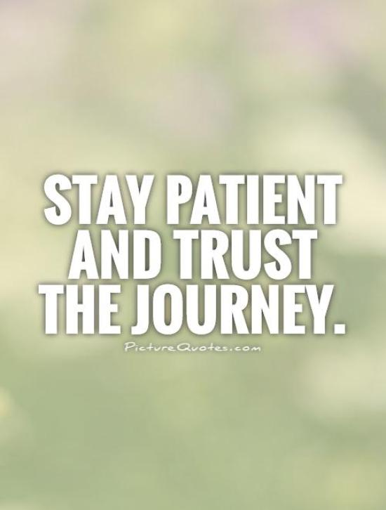 Stay patient and trust the