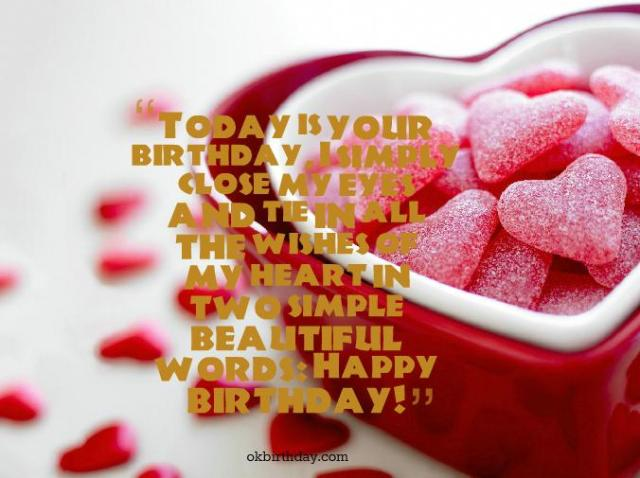 The Wishes Of My Heart In Two Simple Beautiful Words Happy Birthday