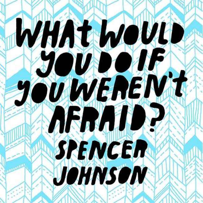 What would you do if you werent Spencer Johnson