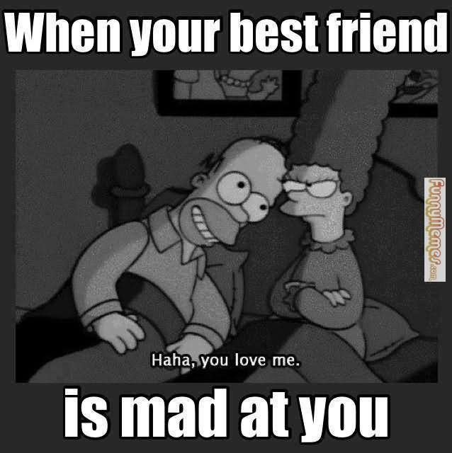 When Your Best Friend Is Mad At You