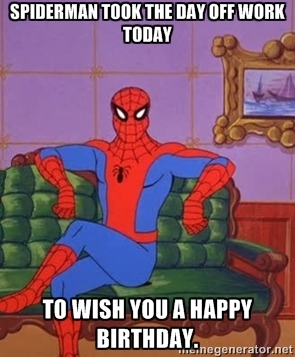 Wish You A Happy Birthday Funny Spiderman Meme
