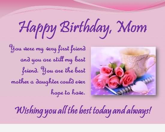 Wishing You All The Best Today And Always Happy Birthday Mom