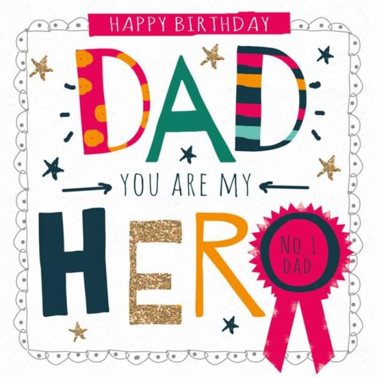 You Are My Hero Happy Birthday Dad
