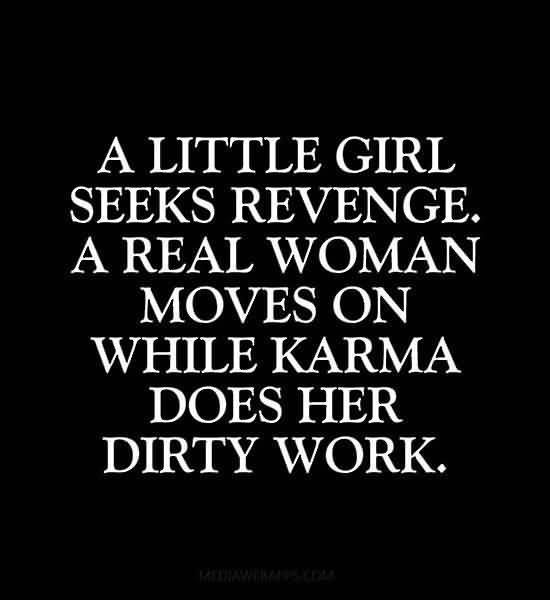 A Little Girl Seeks Revenge A Real Woman Moves On While Karma Does Her Dirty Work
