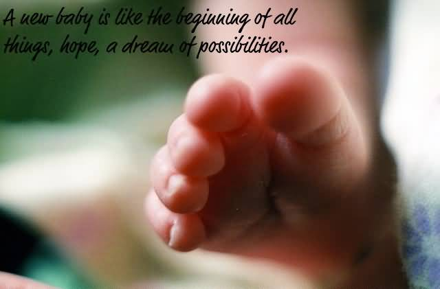 A New Baby Is Like The Beginning To All Things Hope A Grema Of Possibilities