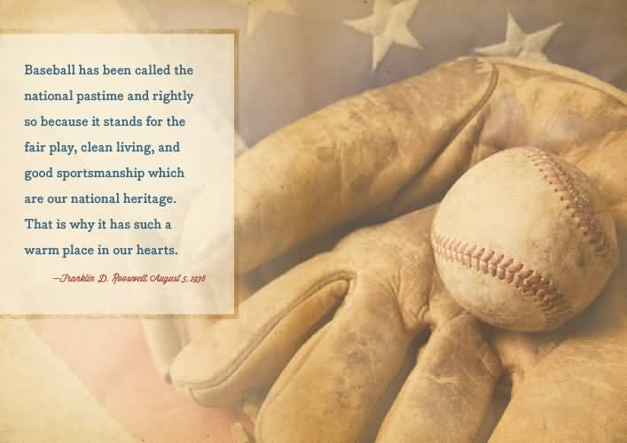 Baseball Has Been Claled The Ntional Pastime And Rightly So Because It Stands For The Fair Play Clean Living And Good Sportsmanship Which Are Our National Heritage That Is Why It Ha