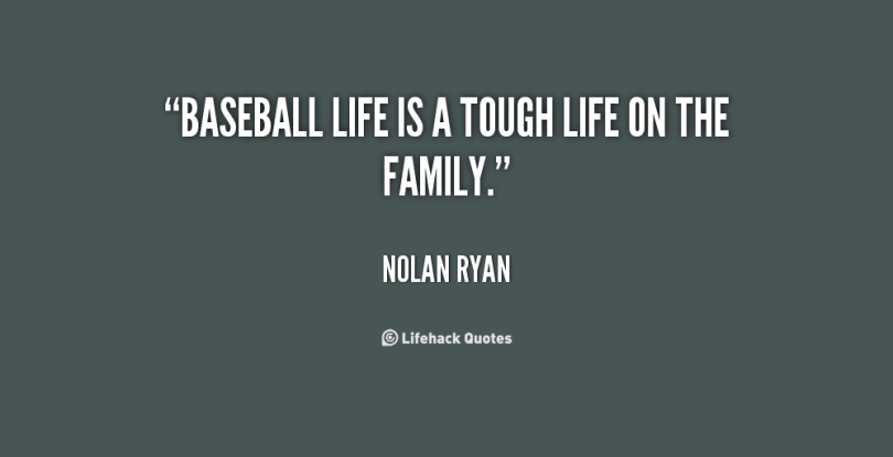 Baseball Life Is A Tough Life On The Family Nolan Ryan