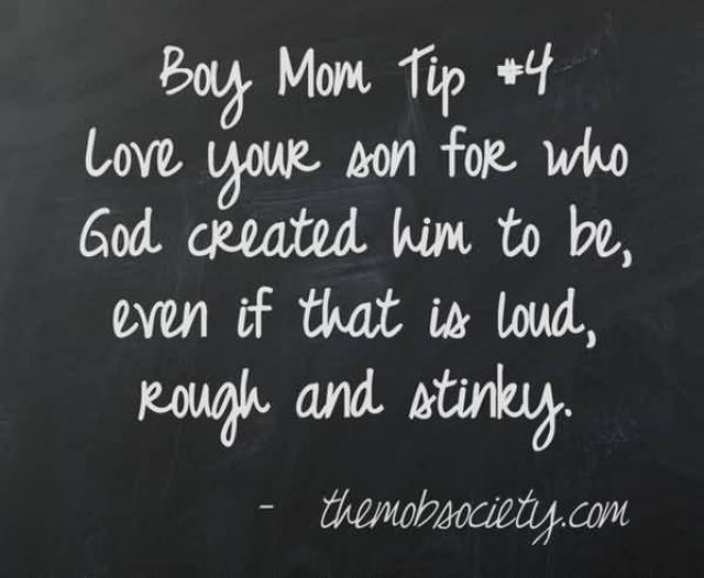Boy Mom Tip 4 Love Your Son For Who God Created Him To Be Even If That Is Loud Rough And Stinky