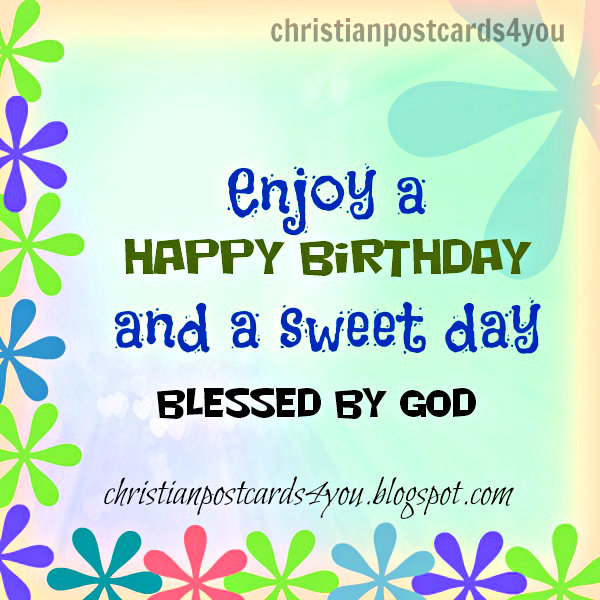enjoy a happy birthday and a sweet day blessed by god Birthday Quotes For Brother