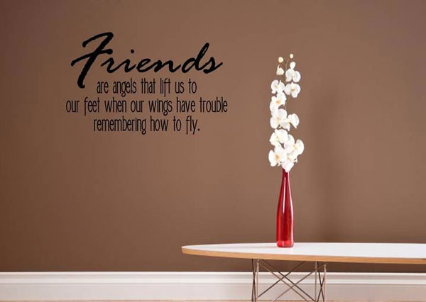 friends are angles that lift us to our feet when our wings have trouble remembering how to fly.