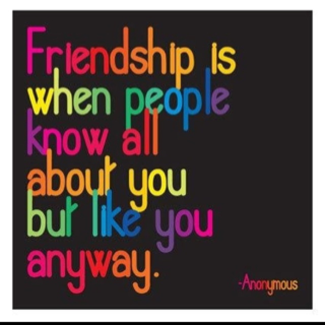friendship is when people know all about you but like you anyway.Best Friend Quotes