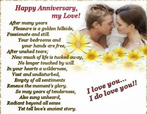 Happy Anniversary My Love After Many Years Pleasure Is A Golden Hillside Passionate And Still Your Bedrooms And Your Hands Are Free After Unshed Tears