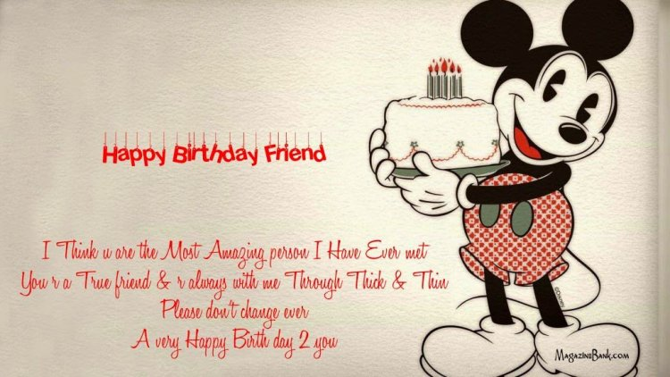 Happy Bithday Friend E Think U Are The Most Amazing Person I Have Ever Me3t Your A True Friend And Always With Me Through Thick And Thin Please Dont Change Ever A Very Happy