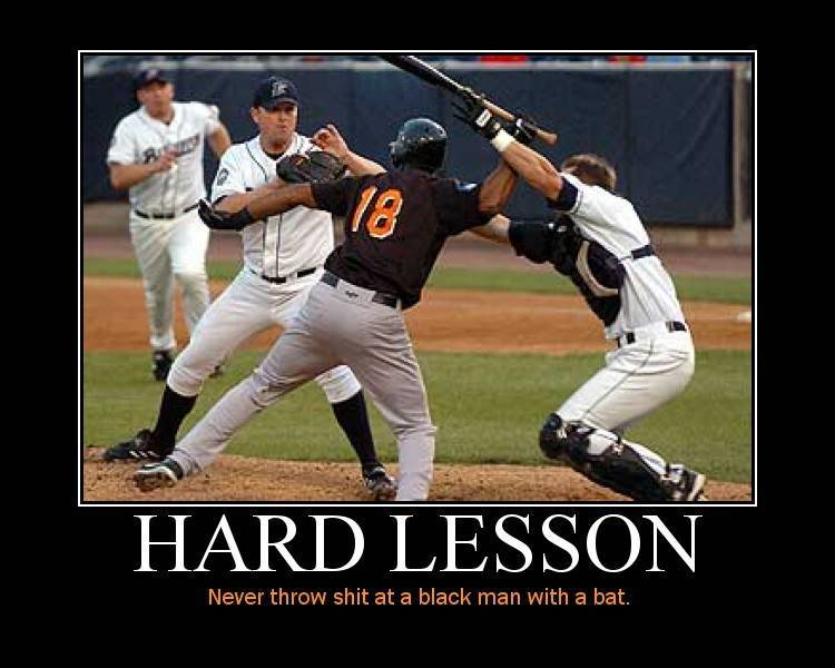 hard lesson never throw shit at a black men with a bat.