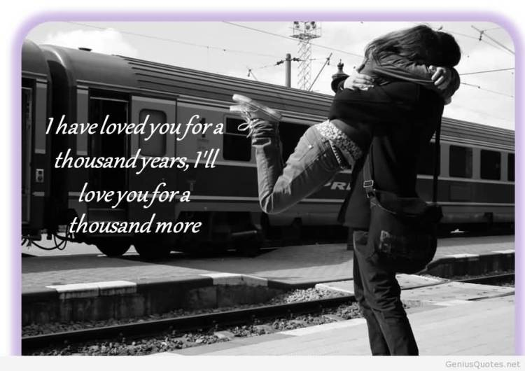 i Have Loved You For A Thousand Years I Ll Love You For A Thousand More