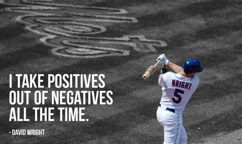 I Take Positives Out Of Negatives All The Times David Weight Classic Baseball Quotes