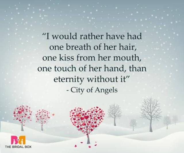 I Would Rather Have Had One Breath Of Her Hair One Kiss From Her Mouth On Touch Of Her Hand Than Eternity Without It City Of Angels