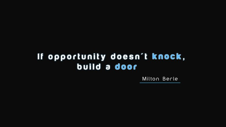 If Opportunity Doesnt Knock Build A Dooemilton Berle