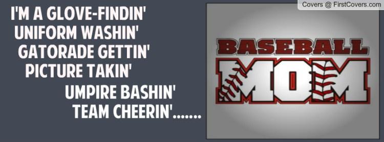 i'm a glove rindin uniform washin gatorade gettin picture takin umpire bashin team cheerin......