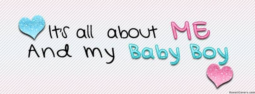 Its All About Me And My Baby Boy
