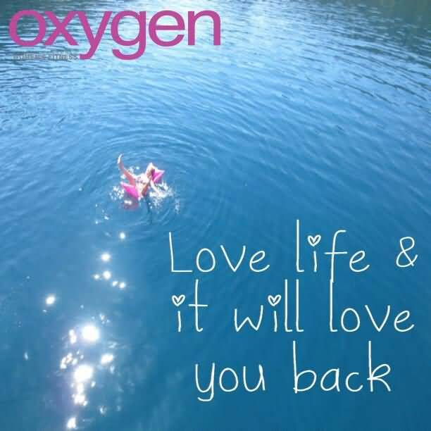 Love Life And It Will Love You Back