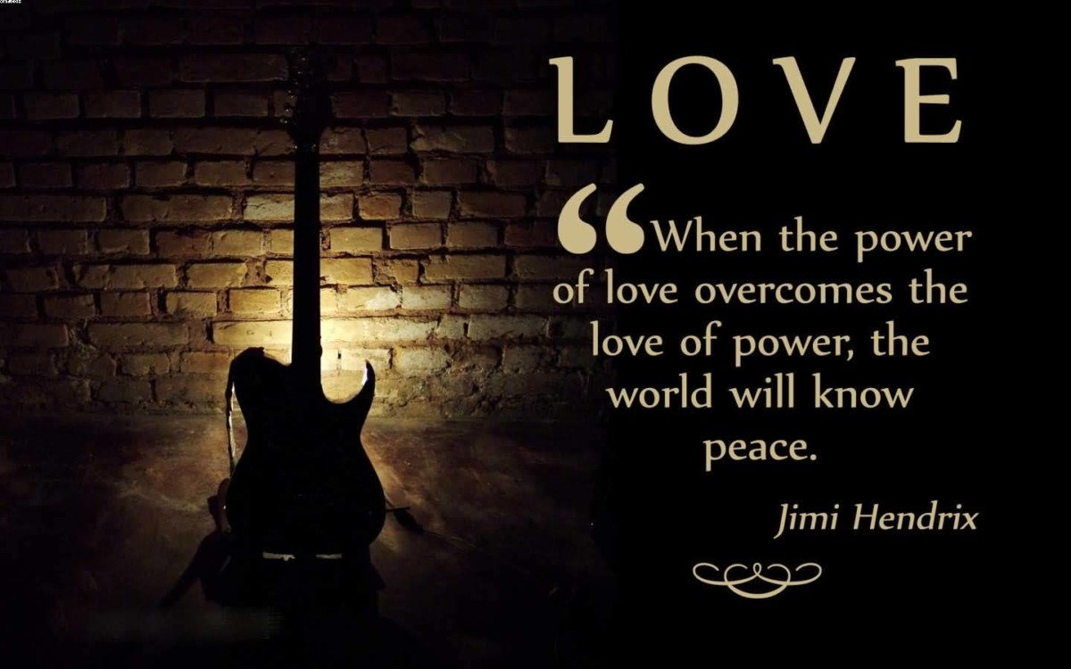 Love When The Power Love Over es The Love Power The World Will Know Peace