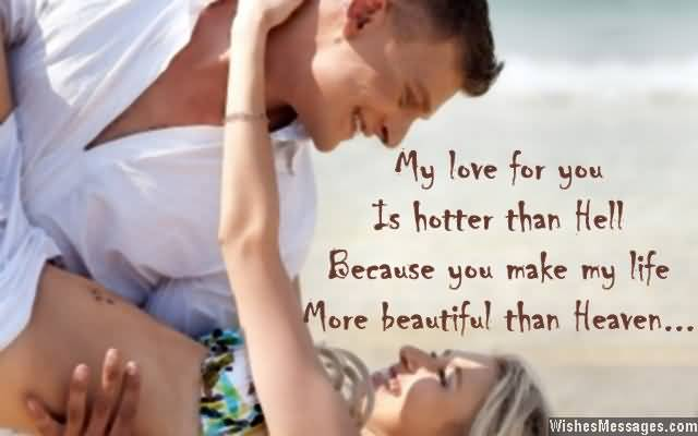 My Love For Is Hotter Than Hell Because You Make My Life More Beautiful Than Heaven