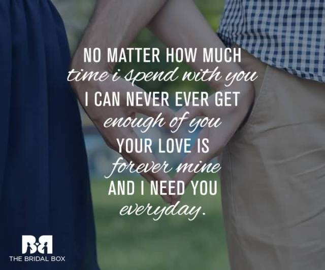 No Matter How Much Time I Spend With You I Can Nerver Ever Get Enough Of You Your Love Is Forever Mine And I Need You Everyday