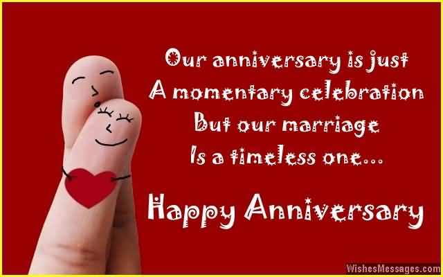 Our Anniversary Is Just A Momentary Celebration But Our Marriage Is A Timeless One Happy Anniversary
