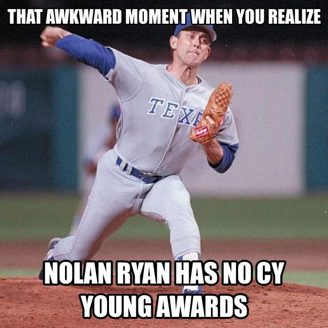 that awkward moment when you realize nolan ryan has no cy young awards