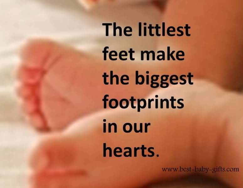 The Littlest Feet Make The Biggest Footprints In Our Hearts