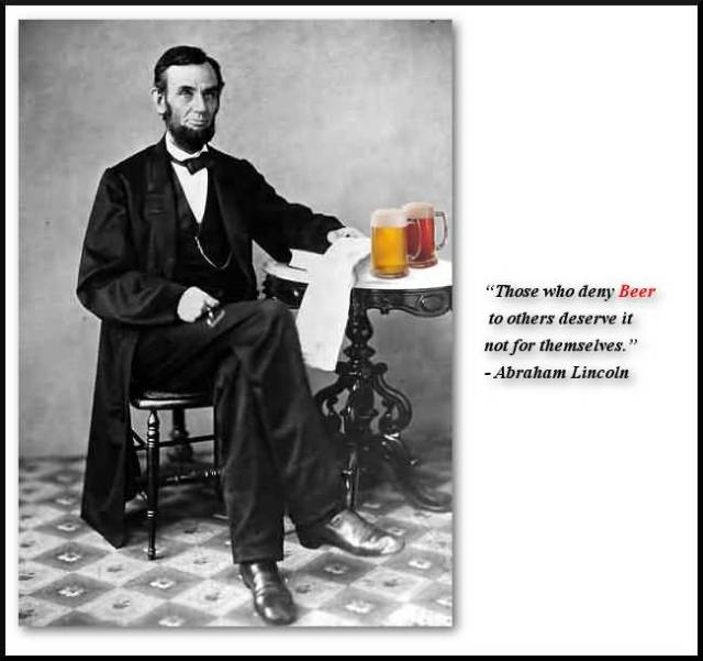 Those Who Deny Beer To Others Deserve It Not For Themselves Abraham Lincoln